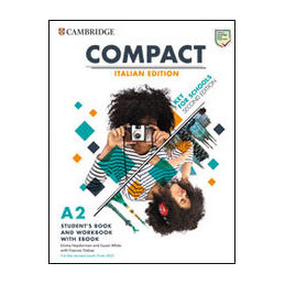 COMPACT KEY FOR SCHOOLS. FOR THE REVISED EXAM FROM 2020. A2. STUDENT`S BOOK. ITALY PACK. PER LE SCUO