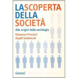 LA SCOPERTA DELLA SOCIETA`