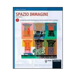 SPAZIO IMMAGINI. 4 ED. VOLUME C LA GEOMETRIA DESCRITTIVA APPLICATA AL PROGETTO ARCHITETTONICO E AL D