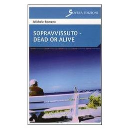 SOPRAVVISSUTO DEAD OR ALIVE