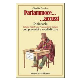 PARLAMMOCE... ACCUSSI. DIZIONARIO ITALIA