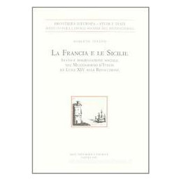 FRANCIA E LE SICILIE. STATO E DISGREGAZI