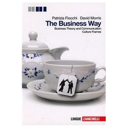 BUSINNESS WAY (THE)   CON CULTURE FRAMES (LM LIBRO MISTO) BUSINNESS THEORY AND COMMUNICATION   CULTU
