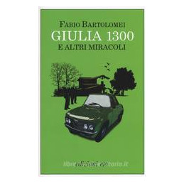 GIULIA 1300 E ALTRI MIRACOLI