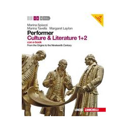 PERFORMER. CULTURE AND LITERATURE 1+2 MULTIMEDIALE CON EBOOK SU DVD ROM (LMM) FROM THE ORIGINS TO TH