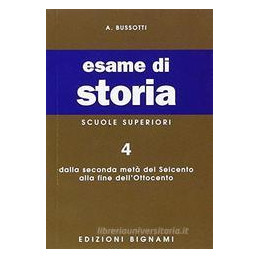 ESAME DI STORIA. PER LE SCUOLE SUPERIORI. VOL. 4