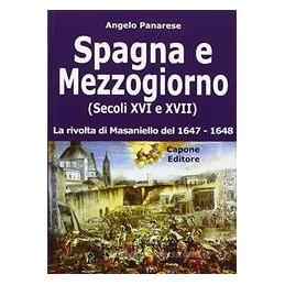 SPAGNA E MEZZOGIORNO (SECOLI XVI E XVII). LA RIVOLTA DI MASANIELLO DEL 1647 48