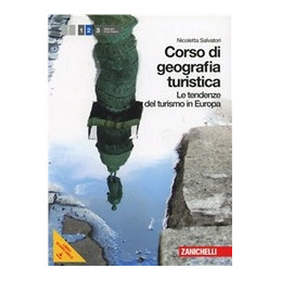 CORSO DI GEOGRAFIA TURISTICA 2 (LMS LIBRO MISTO SCARICABILE) TENDENZE DEL TURISMO IN EUROPA Vol. 2