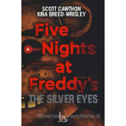 FIVE NIGHTS AT FREDDY`S. THE SILVER EYES