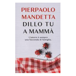 DILLO TU A MAMMà