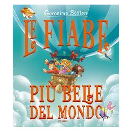 FIABE PIù BELLE DEL MONDO (LE)
