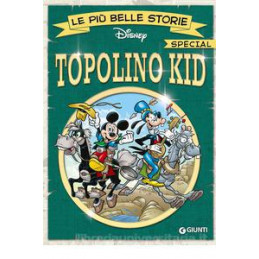AVVENTURE DI TOPOLINO KID. LE PIù BELLE STORIE SPECIAL (LE)