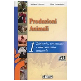 CORSO DI PRODUZIONI ANIMALI   VOLUME 1 ZOOTECNIA, CONOSCENZE E ALLEVAMENTO ANIMALE Vol. 1