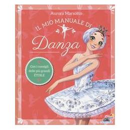 MIO PRIMO LIBRO DELLE DANZE NELLA MUSICA CLASSICA (IL)