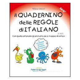 IL QUADERNINO DELLE REGOLE DI ITALIANO. CON GUIDA ALL`ANALISI GRAMMATICALE E MAPPE DI SINTESI