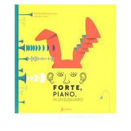 FORTE, PIANO, IN UN SUSSURRO
