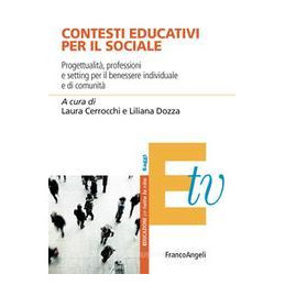 CONTESTI EDUCATIVI PER IL SOCIALE. APPROCCI E STRATEGIE PER IL BENESSERE INDIVIDUALE E DI COMUNITà