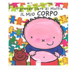 GRANDE LIBRO DI MATTIA. IL MIO CORPO (IL)