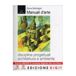MANUALE D`ARTE. DISCIPLINE PROGETTUALI VOLUME + ATLANTE + AUTOCAD + ME BOOK + CONTENUTI DIGITALI Vol