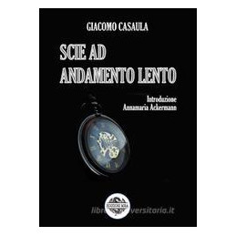 SCIE AD ANDAMENTO LENTO