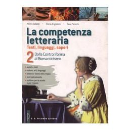 COMPETENZA LETTERARIA (LA) VOL. 2 DALLA CONTRORIFORMA LA ROMANTICISMO