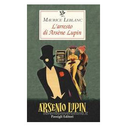 ARRESTO DI ARSèNE LUPIN (L`)