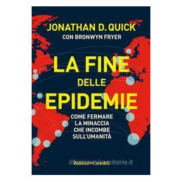FINE DELLE EPIDEMIE (LA)