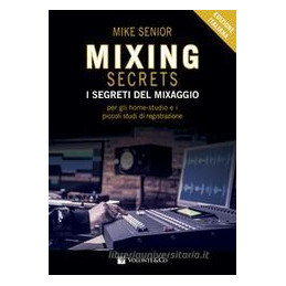 MIXING SECRETS. I SEGRETI DEL MIXAGGIO