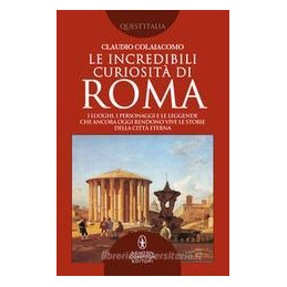 INCREDIBILI CURIOSITà DI ROMA (LE)