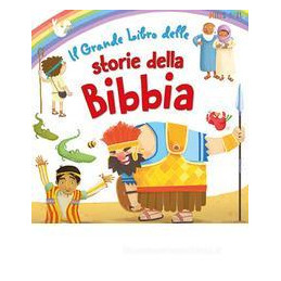 GRANDE LIBRO DELLE STORIE DELLA BIBBIA (IL)