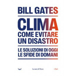 CLIMA COME EVITARE IL DISASTRO CLIMATICO