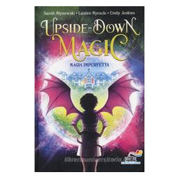 SCUOLA DEI MAGHI SBAGLIATI. UPSIDE DOWN MAGIC (LA). VOL. 1