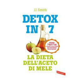 DETOX IN 7 GIORNI LA DIETA DELL`ACETO DI MELE