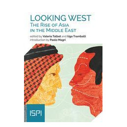 LOOKING WEST. THE RISE OF ASIA IN THE MIDDLE EAST