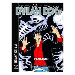 DYLAN DOG. FANTASMI