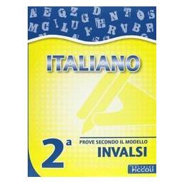 ITALIANO. PROVE SECONDO IL MODELLO INVALSI  2A