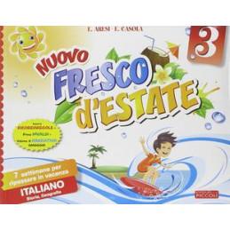 NUOVO FRESCO D`ESTATE. ITALIANO. 7 SETTIMANE PER RIPASSARE IN VACANZA. PER LA 3ª CLASSE ELEMENTARE
