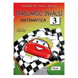 TRAGUARDO INVALSI MATEMATICA. PER LA SCUOLA ELEMENTARE CLASSE 3