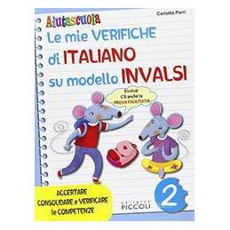 AIUTASCUOLA. LE MIE VERIFICHE DI ITALIANO SUL MODELLO INVALSI. PER LA SCUOLA ELEMENTARE VOL.2