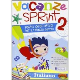 VACANZE SPRINT. ITALIANO. PER LA SCUOLA ELEMENTARE VOL.2