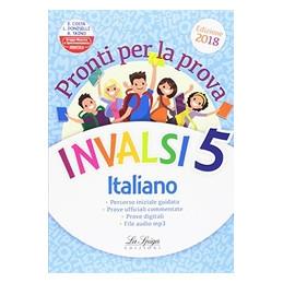 PRONTI PER LA PROVA INVALSI 5 ITALIANO 2018