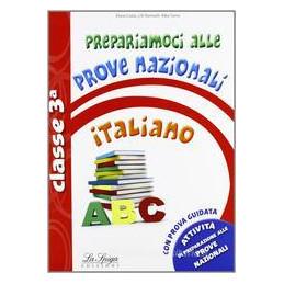 PREPARIAMOCI ALLE PROVE NAZIONALI ITALIANO. PER LA 3ª CLASSE ELEMENTARE