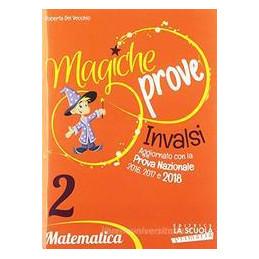 MAGICHE PROVE INVALSI. MATEMATICA. PER LA 2  CLASSE DELLA SCUOLA ELEMENTARE