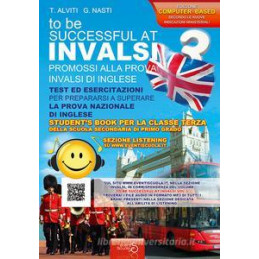 INVALSI DI INGLESE «TO BE SUCCESSFUL AT INVALSI» PROMOSSI ALLA PROVA INVALSI DI INGLESE.