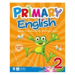 PRIMARY ENGLISH. PER LA 2 ; CLASSE ELEMENTARE
