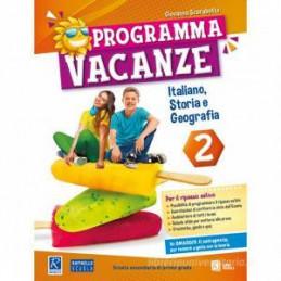 PROGRAMMA VACANZE. ITALIANO, STORIA E GEOGRAFIA. PER LA SCUOLA MEDIA. VOL. 2