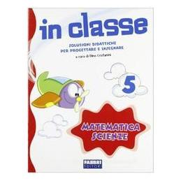 IN CLASSE 5 - MATEMATICA SCIENZE