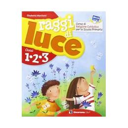RAGGI DI LUCE 1, 2, 3 + INSERTO DI ARTE + EBOOK  Vol. U
