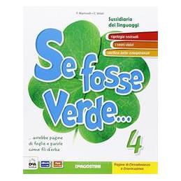 SE FOSSE VERDE... PER LA CLASSE QUARTA + EBOOK SUSSIDIARIO DEI LINGUAGGI Vol. 1