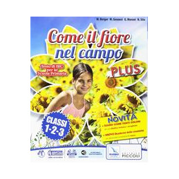 COME IL FIORE NEL CAMPO PLUS 1-2-3 TESTO DI IRC PER LE CLASSI PRIMA, SECONDA E TERZA Vol. U